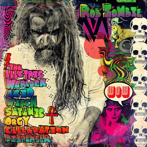 rob zombie - The Electric Warlock Acid Witch Satanic Orgy Celebration Dispenser - 2016