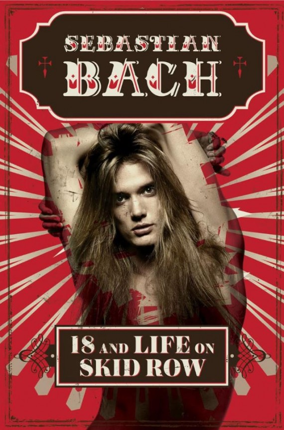 sebastian bach - 18 And Life On Skid Row - 2016
