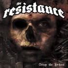 THE RESISTANCE – Coup de Grâce