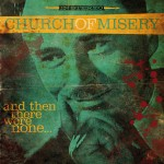 CHURCH OF MISERY - And Then There Were None - 2016