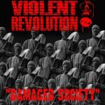 DAMAGED SOCIETY - VIOLENT REVOLUTION - 2015