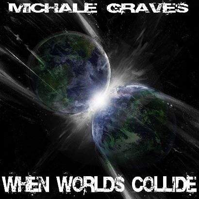 Michale Graves - When Worlds Collide - 2016