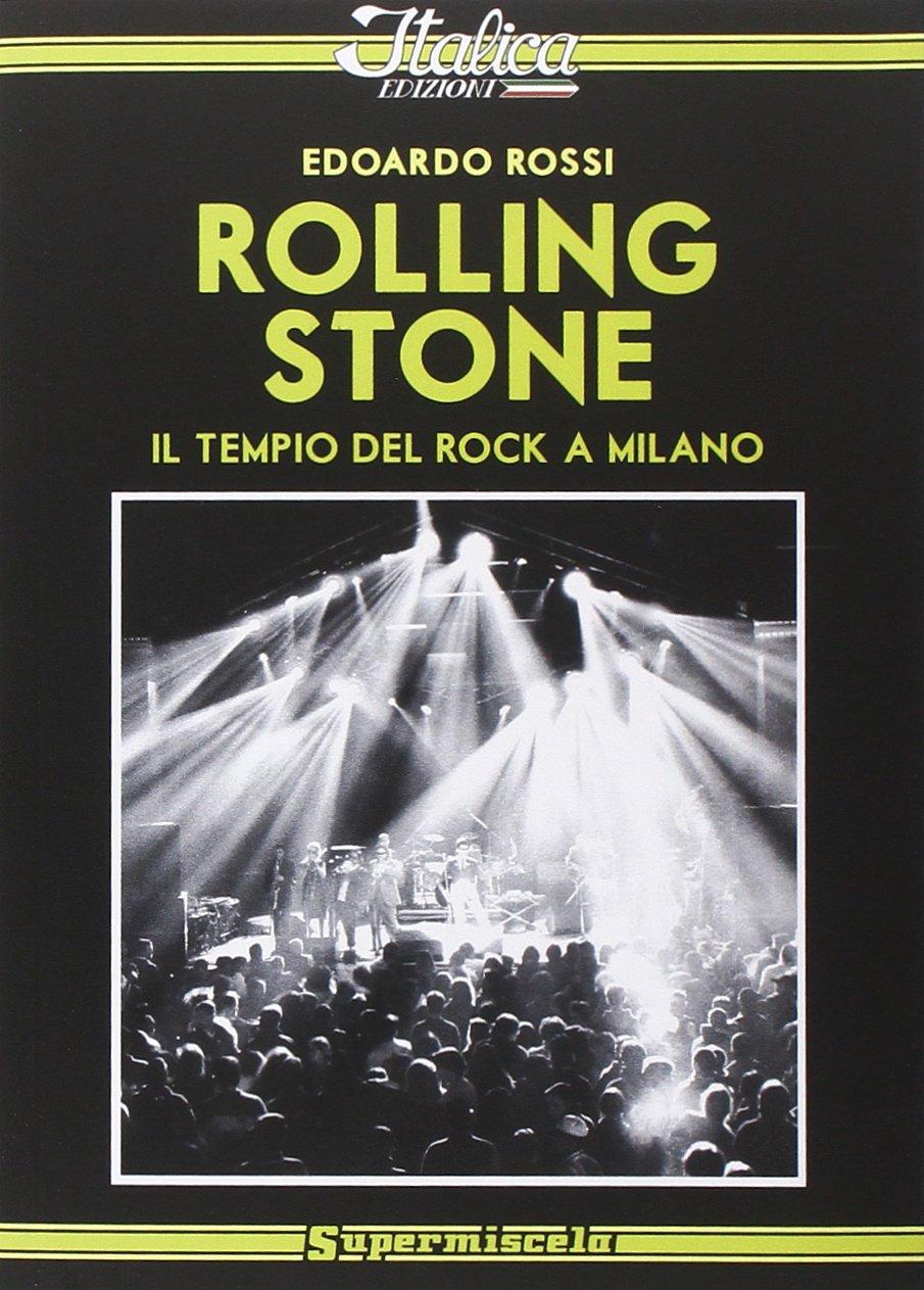 ROLLING STONE - Il Tempio Del Rock A Milano