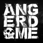 ANGERDOME – Angerdome