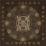 My Silent Wake -  An Unbroken Threnody - 2016
