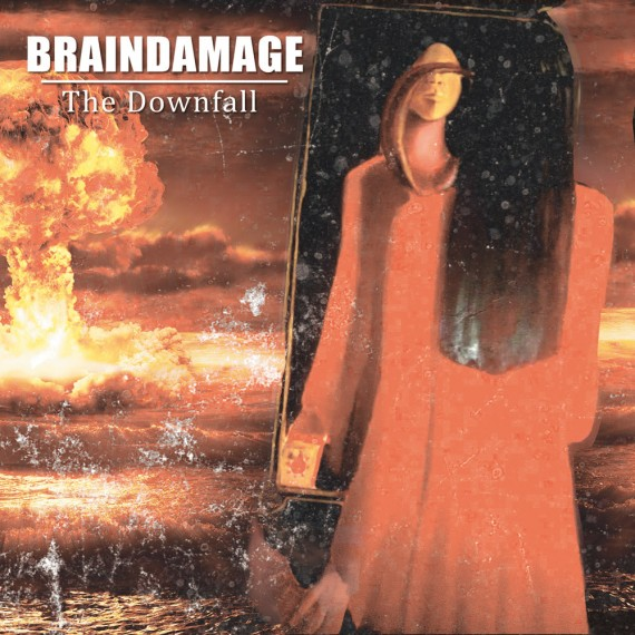 braindamage - the downfall - 2016