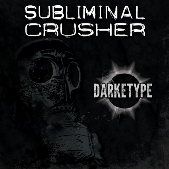 subliminal crusher - darketype - 2016