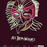 ALL THEM WITCHES - live report - 2016