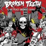 BROKEN TEETH - At Peace Amongst Chaos - 2016