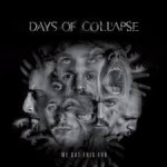 Days Of Collapse - We Got This Far - 2015