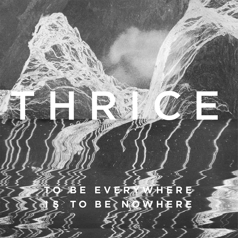 thrice - To Be Everywhere Is Nowhere - album - 2016