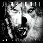 BEARTOOTH - Aggressive - 2016