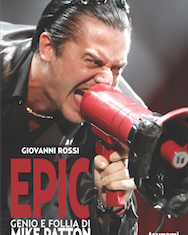 Giovanni Rossi - EPIC GENIO E FOLLIA DI MIKE PATTON - 2016