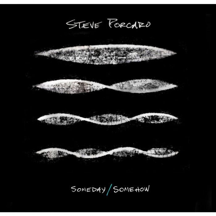 Steve Porcaro - SomedaySomehow - album - 2016