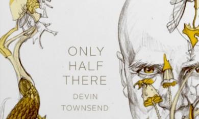 devin townsend - only half there biografia - 2016
