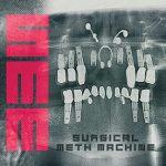 Surgical Meth Machine - Surgical Meth Machine - 2016