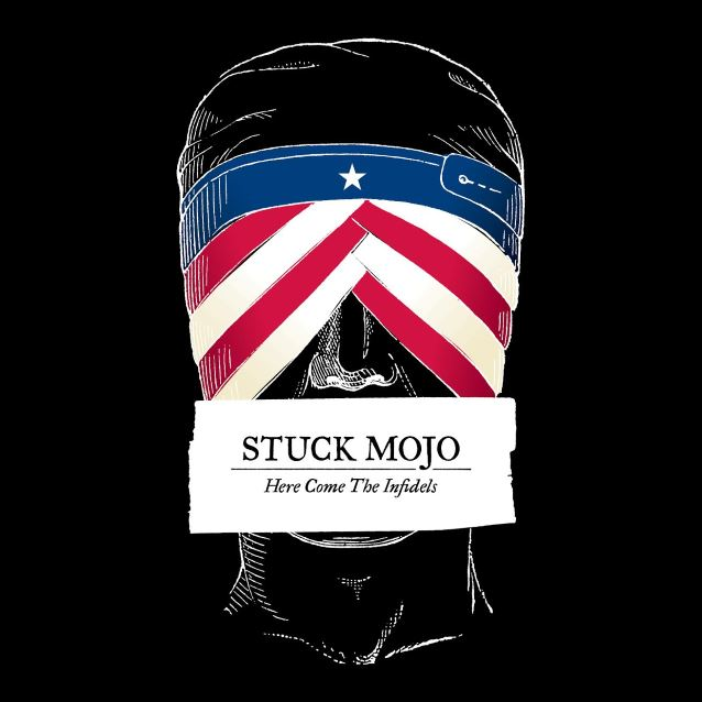 stuck mojo - here come the infidels - 2016