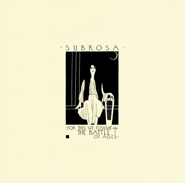 SUBROSA - For This We Fought The Battle Of Ages - 2016