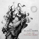 TRUE BLACK DAWN-COME THE COLORLESS DAWN-2016