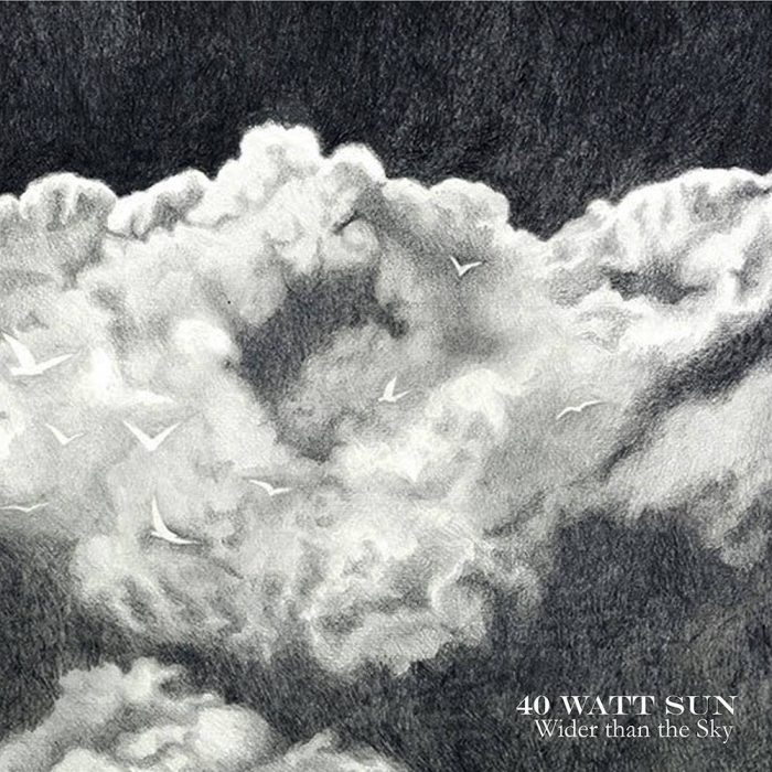 40 WATT SUN - Wider than the Sky - album - 2016