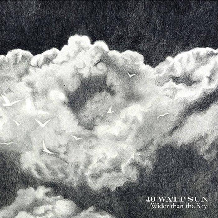 40 WATT SUN - Wider than the Sky - album - 2016