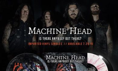 MACHINE HEAD - Is There Anybody Out There - 2016