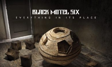 BLACK MOTEL SIX - Everything In ITs Place - 2016