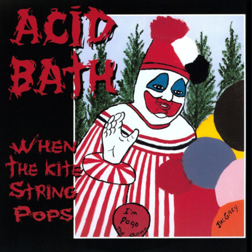 Acid-Bath-When-the-Kite-String-Pops-500x