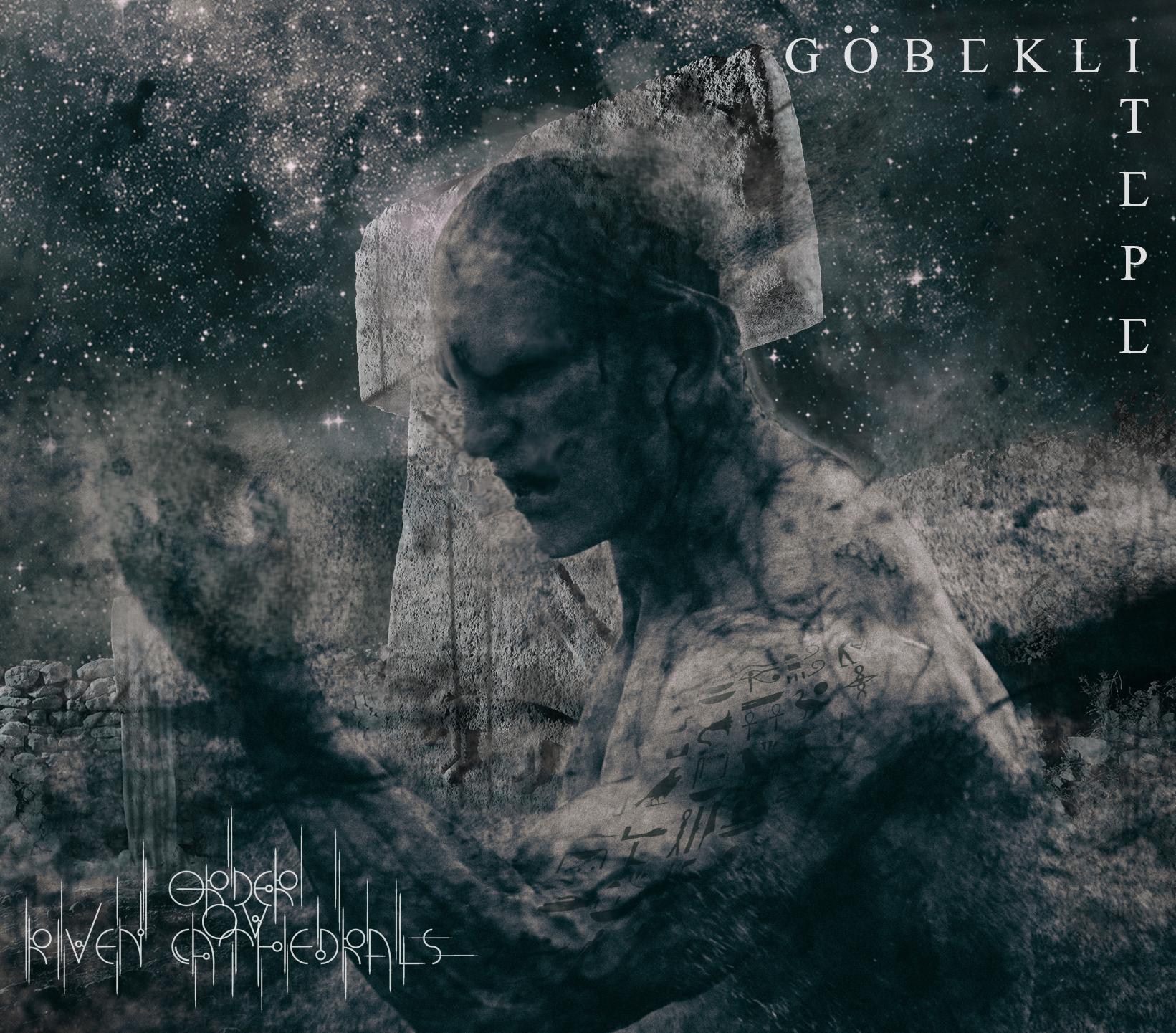 ORDER OV RIVEN CATHEDRALS – Göbekli Tepe