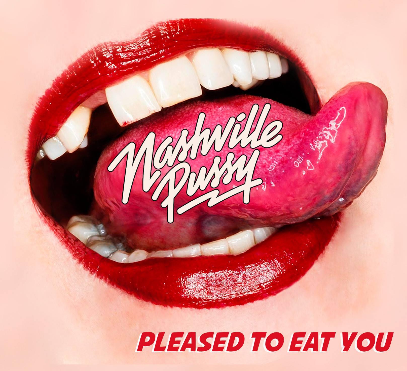 Risultati immagini per nashville pussy pleased to eat you